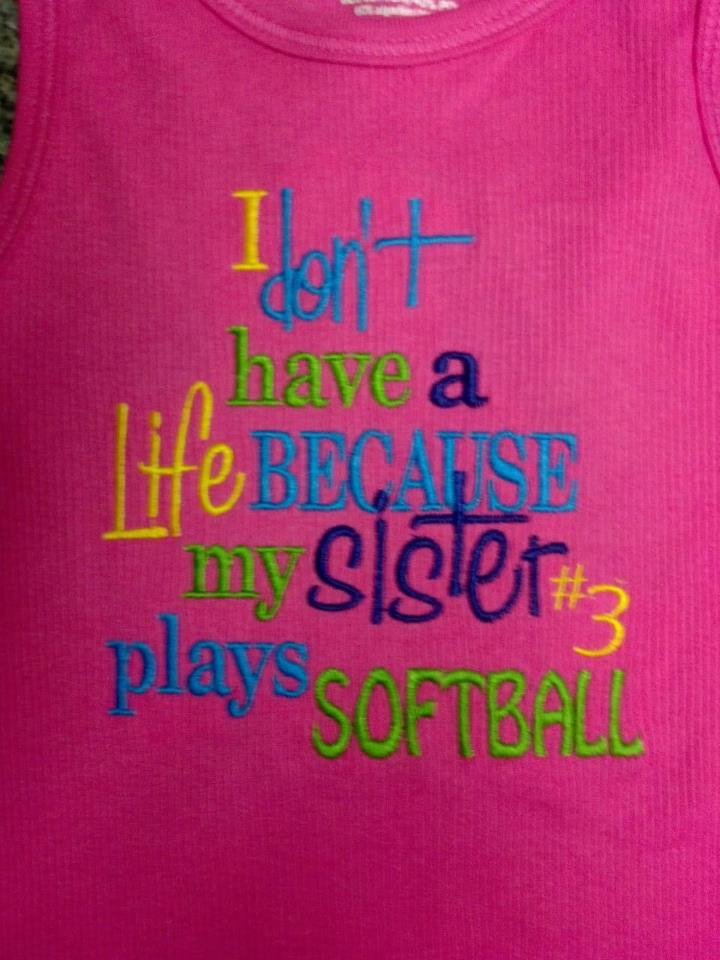 I Don't Have A Life Because My Sister Plays Softball Shirt